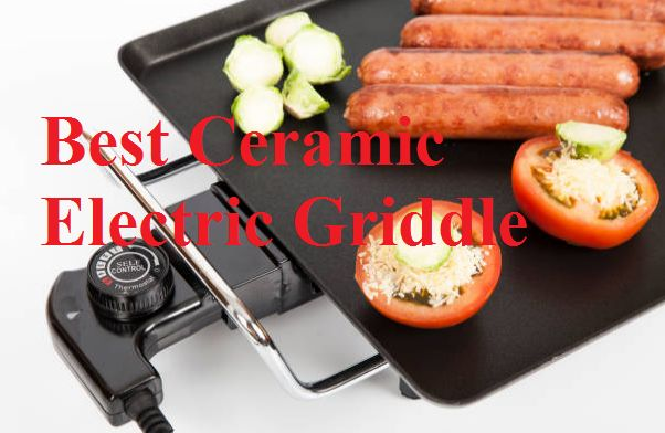 Best Ceramic Electric Griddle